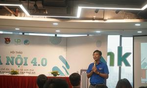 Hà Nội thảo luận cơ chế thúc đẩy khởi nghiệp sáng tạo