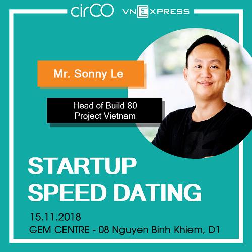 Ông Sonny Lê, Giám đốc chương trình hỗ trợ khởi nghiệp Build 80 Program thuộc quỹ đầu tư mạo hiểm Reapra (Singapore) sẵn sàng ra quyết định đầu tư ngay tại Speed Dating nếu có startup tiềm năng.