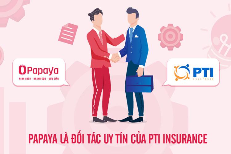 Startup Papaya hợp tác cùng công ty bảo hiểm bưu điện (PTI), top 3 công ty bảo hiểm hàng đầu tại Việt Nam.